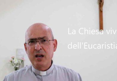 """""""La Chiesa vive dell'Eucaristia"""": al via la nuova rubrica curata dall'Ufficio Liturgico Diocesano"""