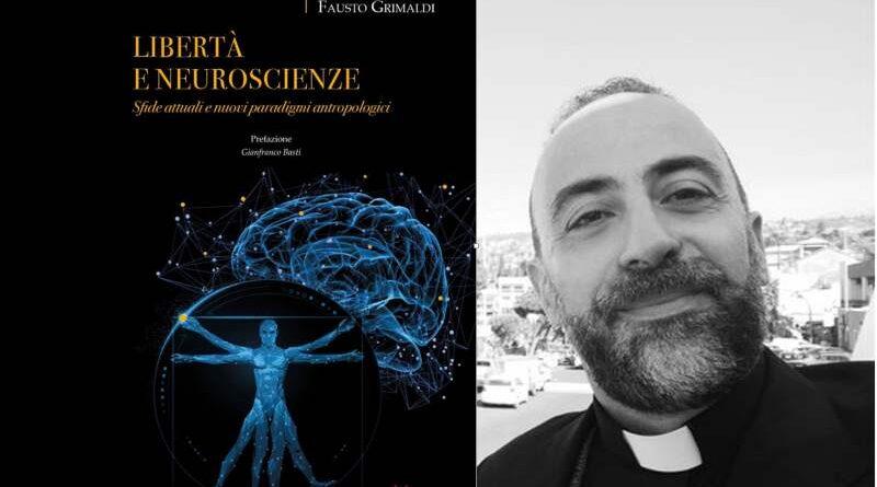 """""""Libertà e Neuroscienze"""", ecco la nuova pubblicazione di Padre Fausto Grimaldi"""