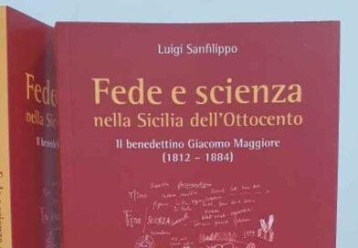 """""""Fede e scienza nella Sicilia dell'Ottocento"""", l'ultimo lavoro di Luigi Sanfilippo"""